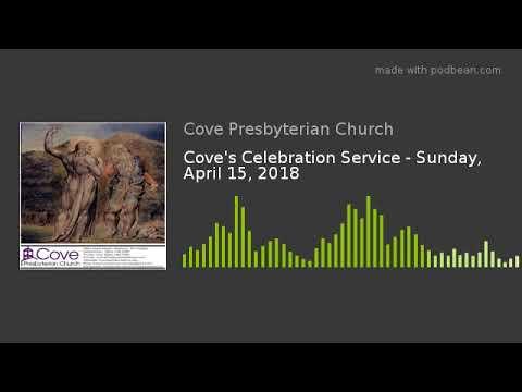 Coves Celebration Service - Sunday, April 15, 2018