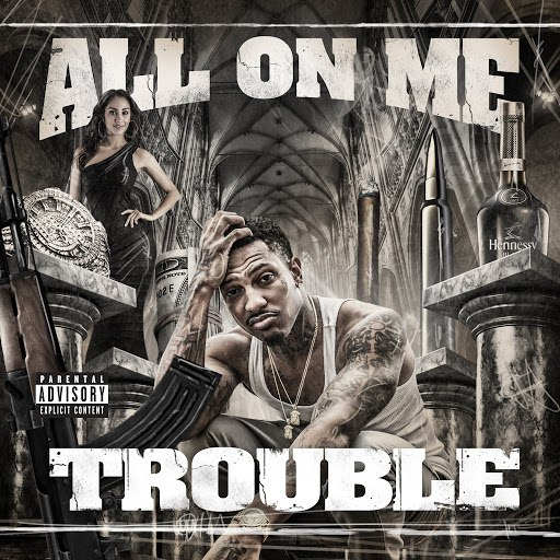 Trouble альбом All On Me (Deluxe Edition)