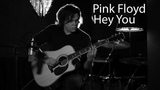 Hey You (Pink Floyd cover) - Official Music Video