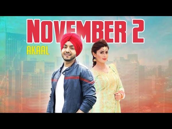 November 2 Official Video Akaal New Punjabi Songs 2018 Latest Punjabi Songs 2018