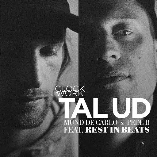 Clockwork альбом Tal Ud ft. Rest in Beats (feat. Rest in Beats, Pede B & Mund De Carlo)