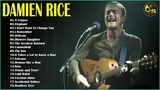 Damien Rice Greatest Hits - Best Of Damien Rice