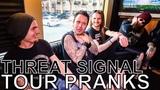 Threat Signal - TOUR PRANKS Ep. 338