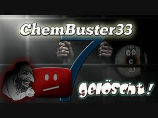 ∞ YT Kanal-Entfernung von ChemBuster33