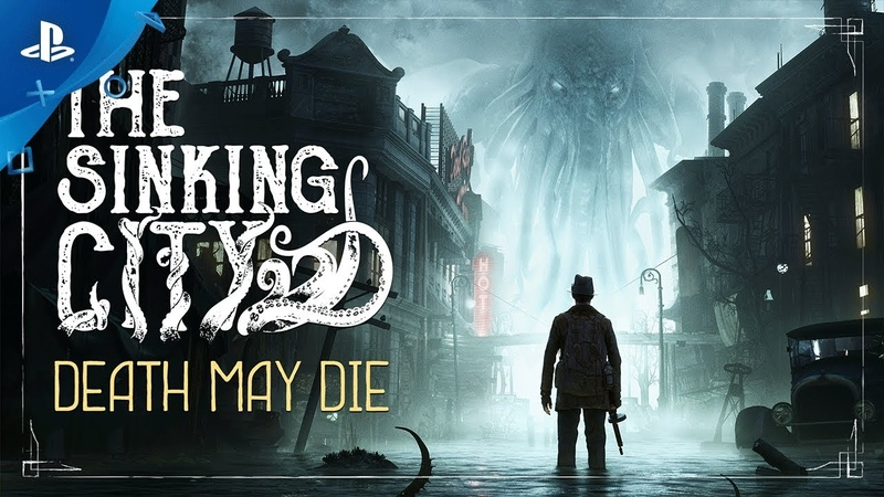 The Sinking City - Death May Die Cinematic Trailer | PS4