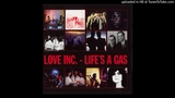 LOVE INC. - Life's a Gas