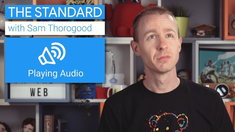 Audio on the Web The Standard Ep 11 Google Chrome Developers