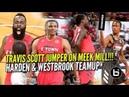 James Harden Russell Westbrook TEAM UP VS Travis Scott Demar DeRozan!