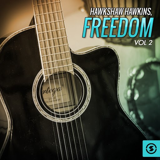 Hawkshaw Hawkins альбом Freedom, Vol. 2