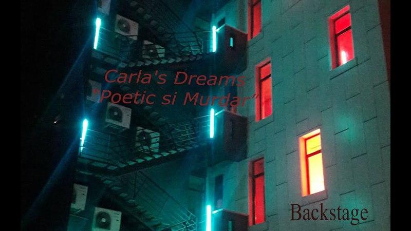 Backstage Carla's Dreams - Poetic si Murdar