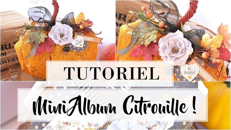 ALBUM CITROUILLE pour l'automne et Halloween ! TUTORIEL