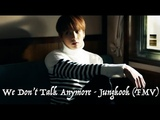 We Don't Talk Anymore - Jungkook (FMV)