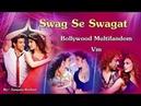 Swag Se Swagat Bollywood Multifandom - VM
