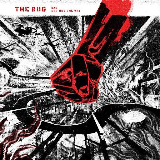 The Bug альбом Bad