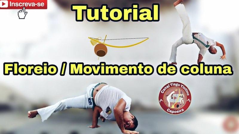 Capoeira Tutorial Floreio / Movimento de coluna / meia lua reversa costuro ponte queda de rins.