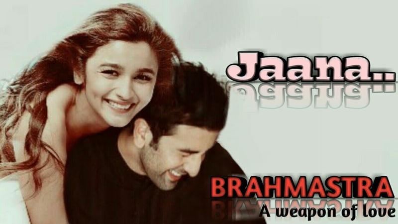 Jaana Full Song || Brahmastra- A weapon of Love || Ranbir Kapoor || Alia Bhatt ||