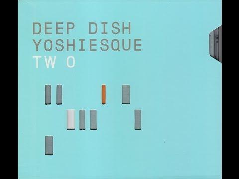 Deep Dish – Yoshiesque Two (CD 2 - Eastcoast)