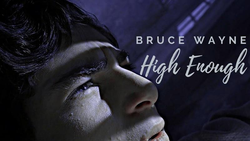 Bruce Wayne | High enough