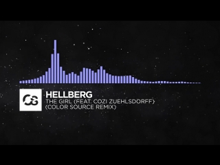 [Future Bass] - Hellberg - The Girl (feat. Cozi Zuehlsdorff) (Color Source Remix)