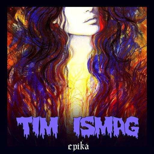 Tim Ismag альбом Epika