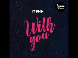 MBNN - With You   с 26 февраля  [Legraib Records]