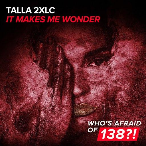 Talla 2XLC альбом It Makes Me Wonder