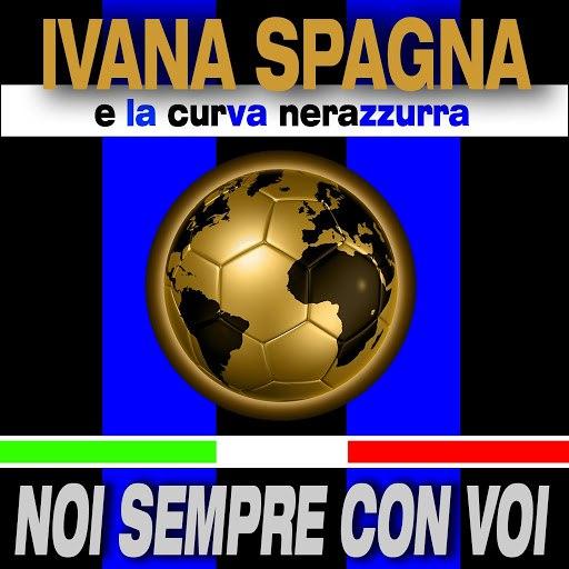 Ivana Spagna альбом Noi...sempre con voi (Un cuore nerazzurro) [feat. La curva nerazzurra]