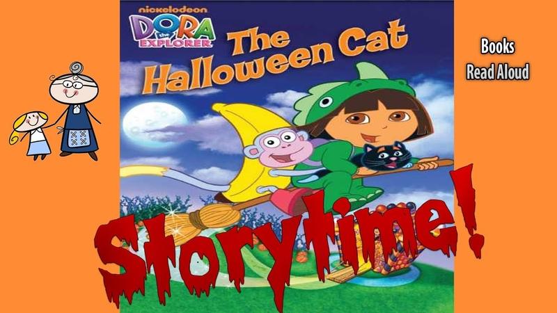 Dora the Explorer ~ THE HALLOWEEN CAT ~ StoryTime ~ Bedtime Story Read Aloud Books