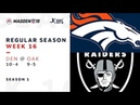 Week 16. Denver Broncos @ Oakland Raiders | Madden NFL 19