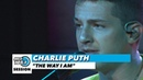 Charlie Puth The Way I Am   Mix 105.1 Mix Sessions