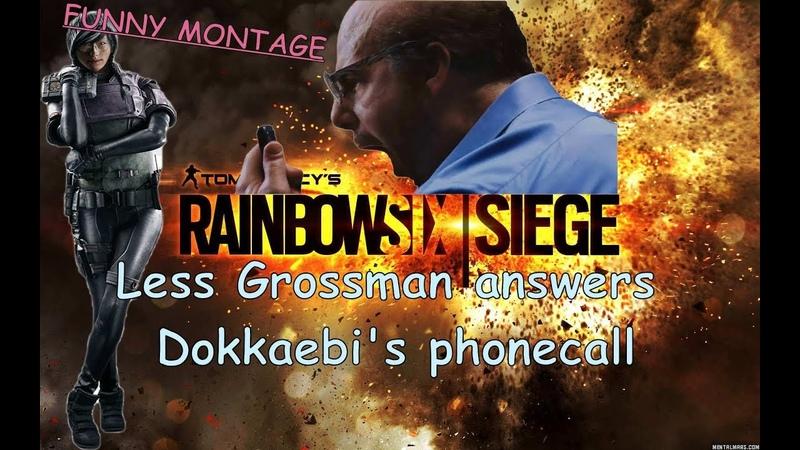 Ржачная нарезка клипов из Rainbow Six SIege Лес Гроссман из Солдад Неудачи отвечает на звонок Доккаби
