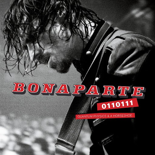 Bonaparte альбом 0110111 - Quantum Physics & a Horseshoe (Live)