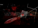 BBC Захватывающая история криминалистики 2 серия BBC Catching History's Criminals The Forensics Story