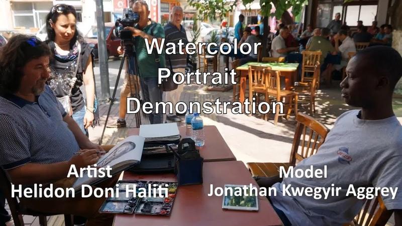 Watercolor Portrait demonstration Artist Helidon Doni Haliti Model Jonathan Kwegyir Aggrey 2016