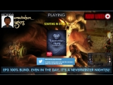 EP3 - Time to gather our Party &amp end the blight in Neverwinter Nights Enhanced Edition (100 blind) ENG No tips unless reques