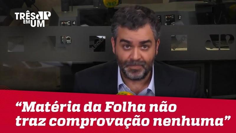 Carlos Andreazza A matéria da Folha não traz comprovação nenhuma
