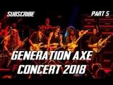 Generation Axe Concert Part 5 ~ Steve Vai, Zakk Wylde, Malmsteen, Bettencourt