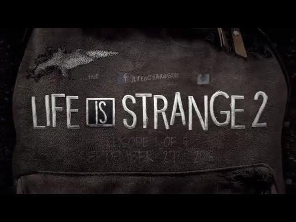 Новинки ИГР 2018| Релизный трейлер Life is Strange 2 – до премьеры осталась неделя