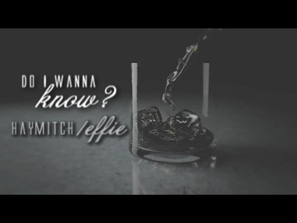 Do I Wanna Know? ● Haymitch/Effie(Hunger Games)