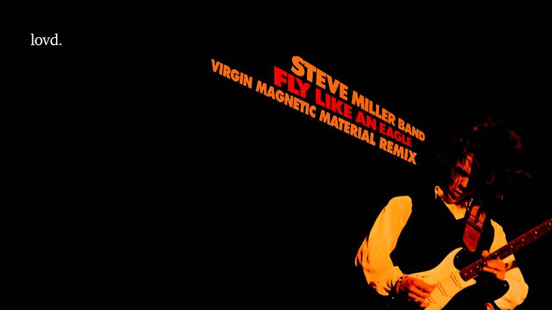 Steve Miller Band - Fly Like an Eagle (Virgin Magnetic Material Remix)
