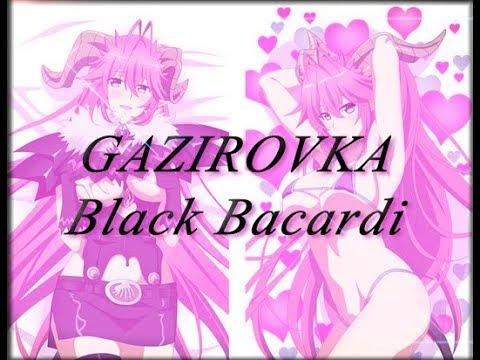 GAZIROVKA - Black Bacardi (AMV) Anime.