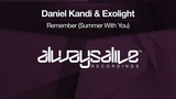 Daniel Kandi &amp Exolight - Remember (Summer With You) Available 19.10.18