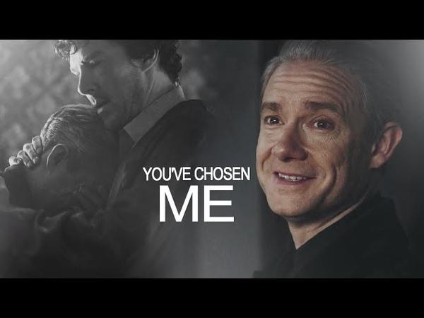 Sherlock John   You've chosen me.