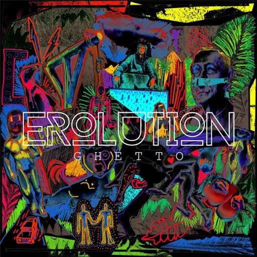 Ghetto альбом Erolution