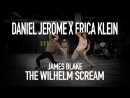 Erica Klein x Daniel Jerome - The Wilhelm Scream by James Blake