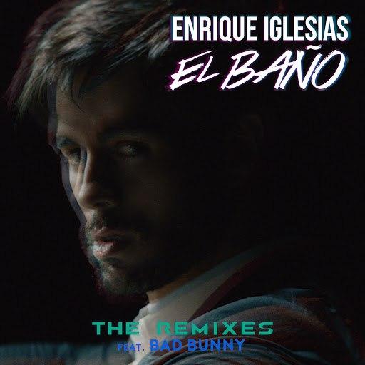 Enrique Iglesias альбом EL BAÑO (The Remixes)