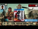 Time for those Metal Gear Solid V Phantom Pains! [70% Blind! No Tips, Spoilers or Backseaty unless requested thanks much!] - EP