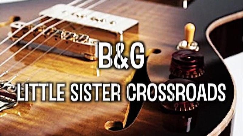 BG Little Sister Crossroads