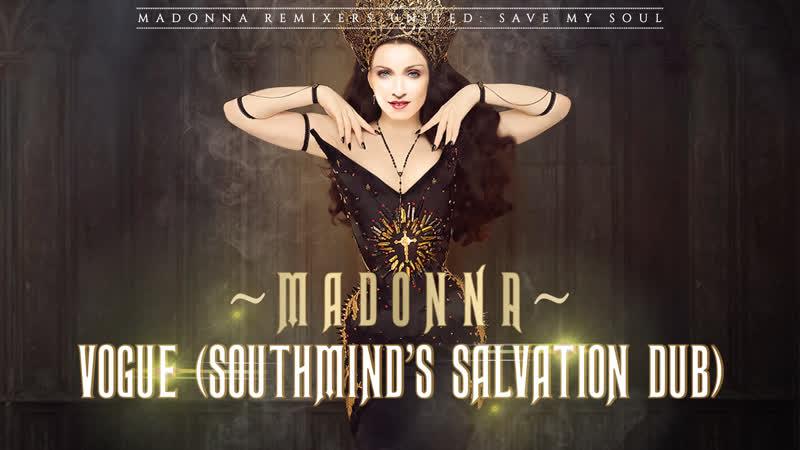 Madonna - Vogue (Southminds Salvation Dub Edit) [MRU Video]