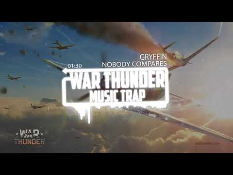 | War Thunder Music Trap | Gryffin - Nobody Compares